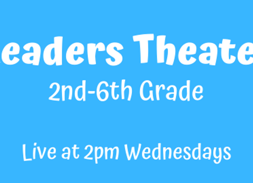 Readers Theater 2nd-6th [Wed 2pm Live] JUNE