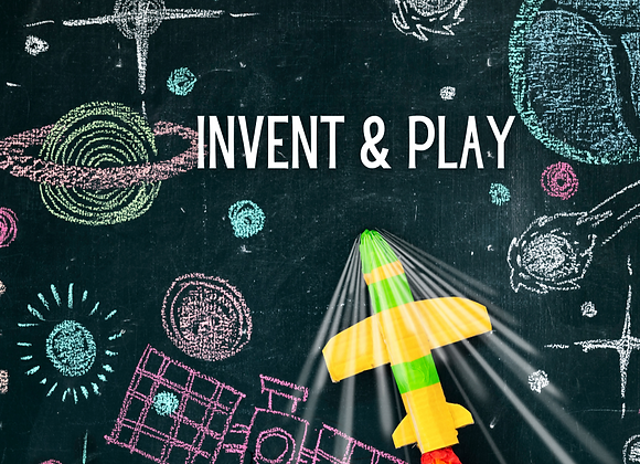 4/24 Invent & Play