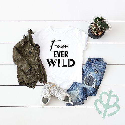 Four Ever Wild Shirt
