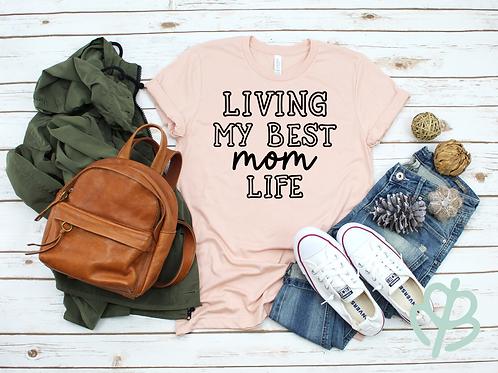Living My Best Mom Life Shirt
