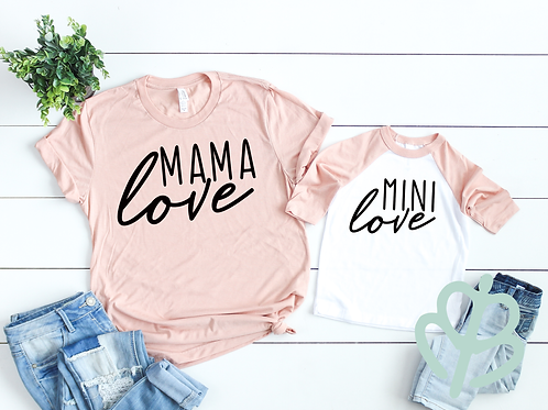 Mama Love, Mini Love- Matching Shirts