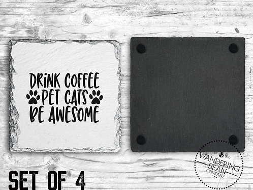 Drink Coffee, Pet Cats, Be Awesome Coaster