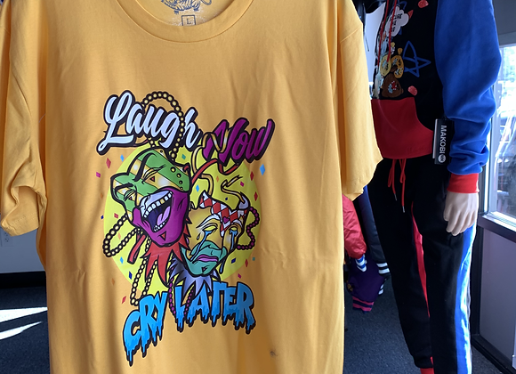 Laugh now , Cry Later T-shirts