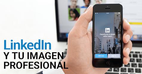 LinkedIn y tu imagen profesional