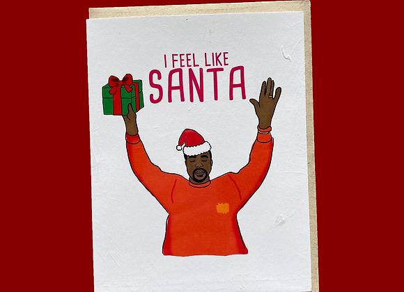 I Feel Like Santa Holiday Card
