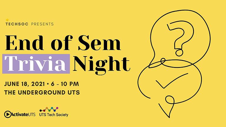 End of Sem Trivia Night