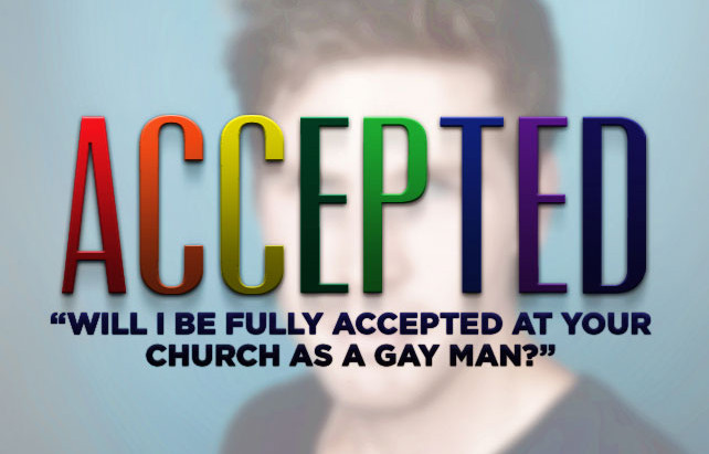 """""""Will I Be Fully Accepted at Your Church as a Gay Man?"""""""
