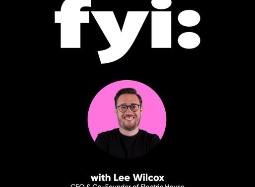 FYI: Lee Wilcox (Podcast - Episode 1)