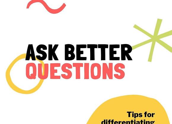 Better Questions
