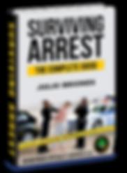 Surviving Arrest The Complete Guide