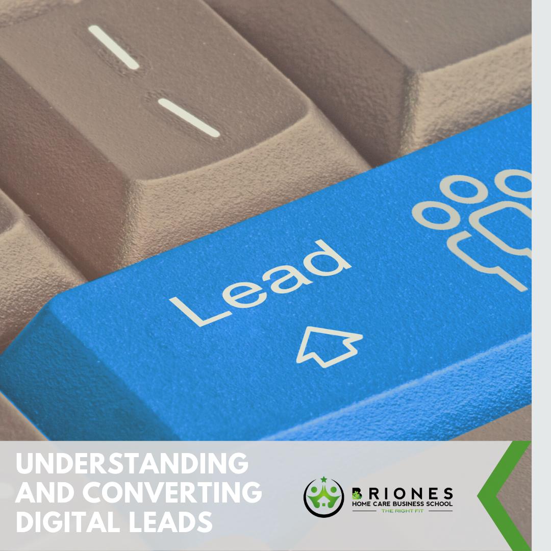 Understanding & Converting Digital Leads