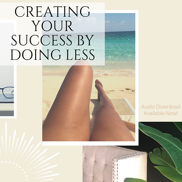 Creating Your Success By Doing Less.png