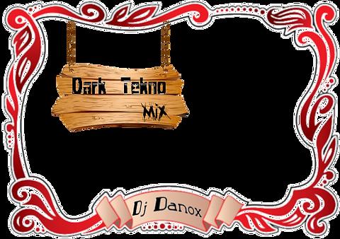 dj danox mixset dark tekno