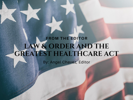 From the Editor:  LAW & ORDER and the Greatest Healthcare Act