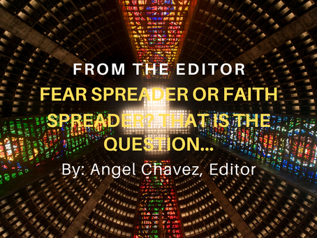 Fear Spreader or Faith Spreader?  That is the question...