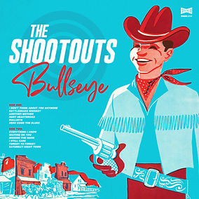 The Shootouts - Bullseye Cover  Smaller
