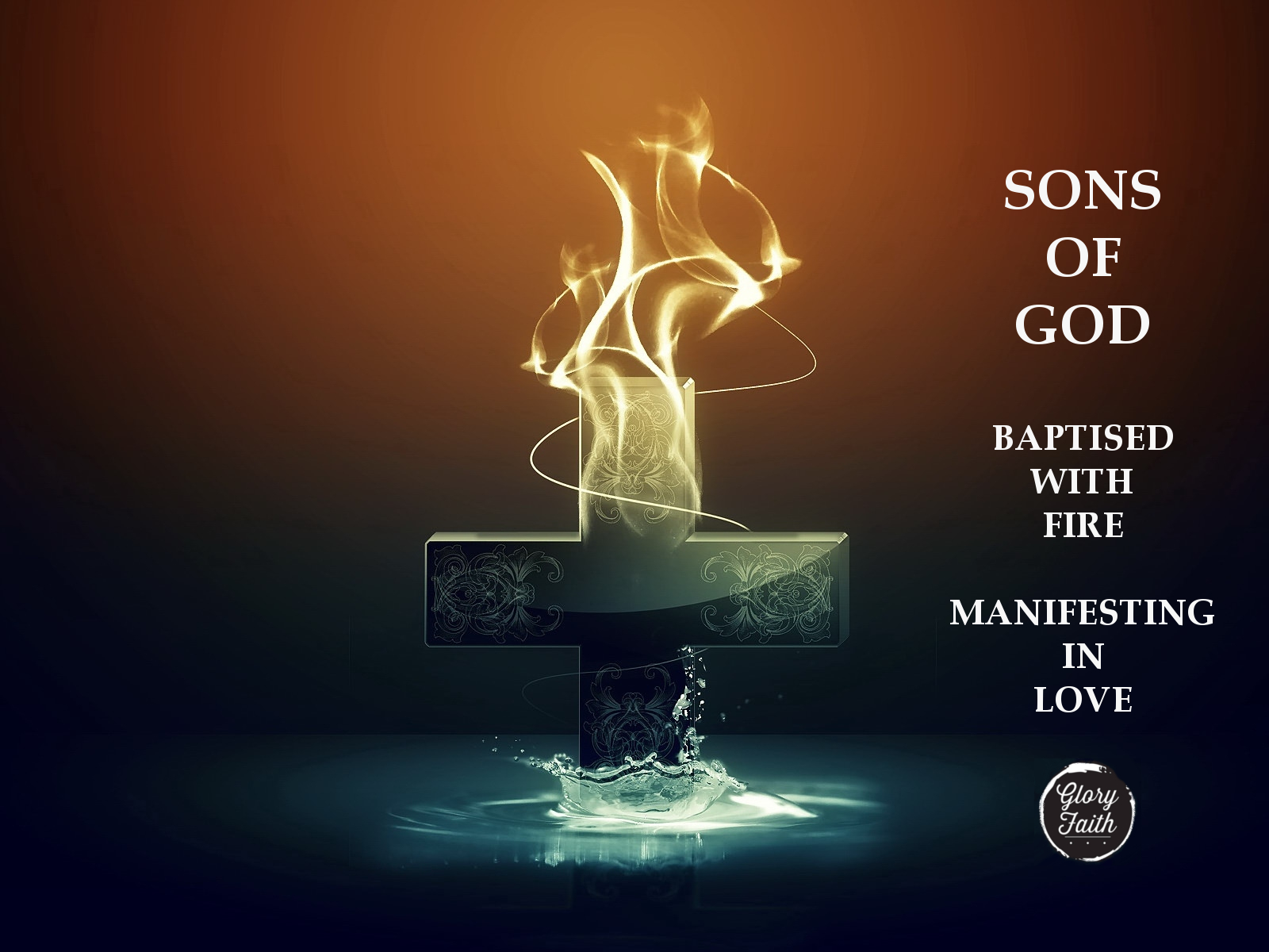 Sons of God made Manifest- Glory Faith