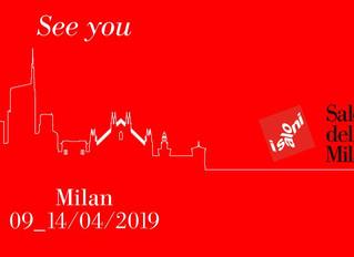 SAVE THE DATE: 9-14 APRILE 2019 SALONE DEL MOBILE. MILANO.