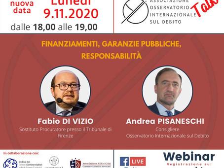 POSTICIPATO - 9/11/2020   Webinar: FINANZIAMENTI, GARANZIE PUBBLICHE, RESPONSABILITÀ - Talk