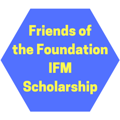 The Friends of the Foundation IFM Scholarship