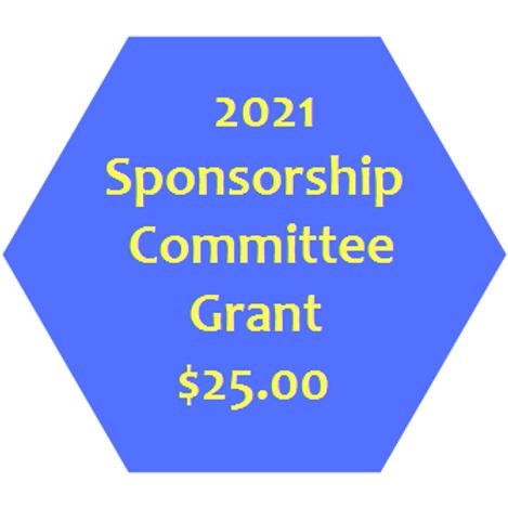2021 Sponsorship Committee Grant: $25