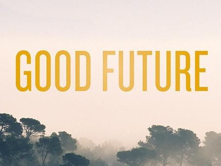 Welcome Good Future