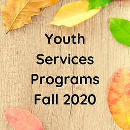 Youth Services Programs Fall 2020.png