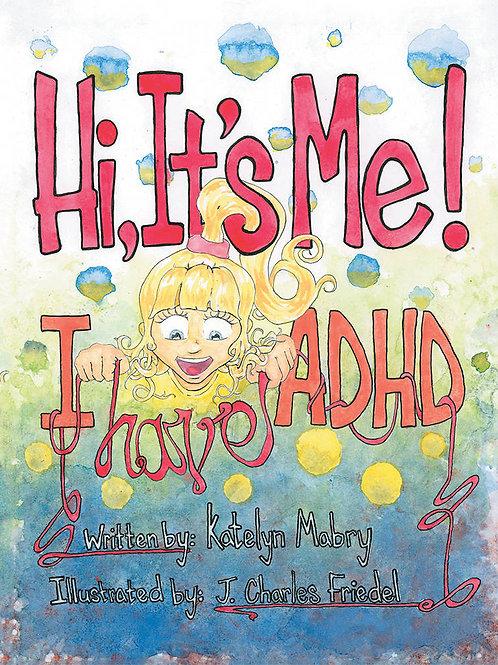 """Hi, It's Me! I have ADHD"" Signed Paperback Copy"