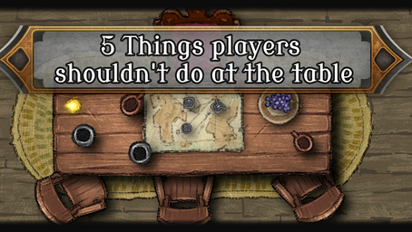 5 Things players shouldn't do at the table