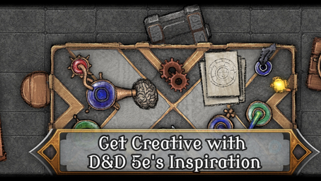 Get creative with D&D 5e's Inspiration
