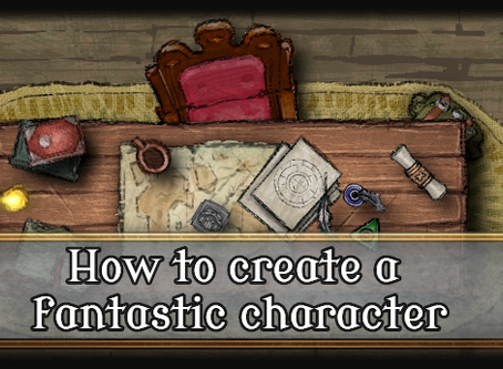 How to create a fantastic character for Dungeons and Dragons and other TRPGs