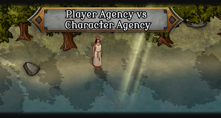 "Player Agency vs Character Agency | A rebuttal to ""but that's what my character would do!"""