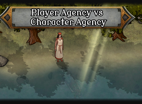 """Player Agency vs Character Agency 