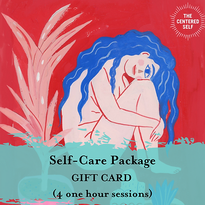 Self-Care Package GIFT CARD (4 one hour sessions)