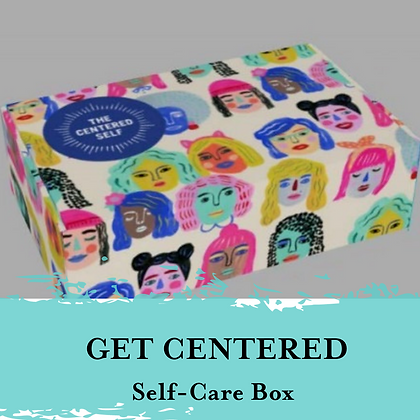 'Get Centered' Self-Care Box (Coming soon!)