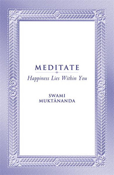 Meditate - Happiness Lies Within You