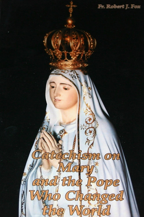 Catechism on Mary and the Pope Who Changed the World