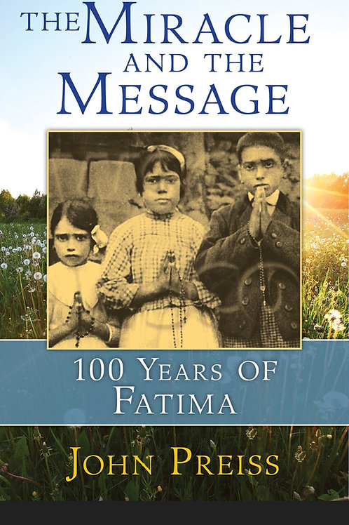 The Miracle and the Message: 100 Years of FDatima