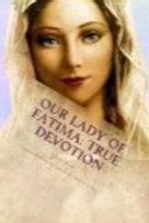 Our Lady of Fatima: True Devotion