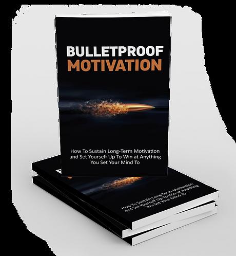 Bulletproof Motivation Pack