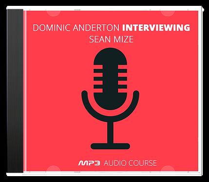 Dominic Anderton Interviewing Sean Mize Audio Pack
