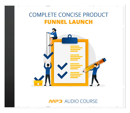 Complete Concise Product Funnel Launch Audio Pack