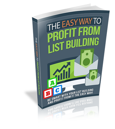 The Easy Way To Profit From List Building