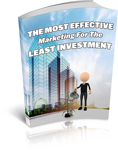 The Most Effective Marketing For The Least Investment