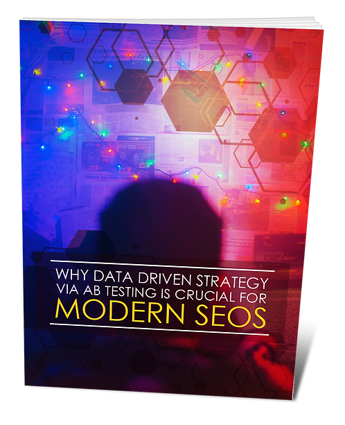 Why Data Driven Strategy Via AB Test Is Crucial For Modern SEOS