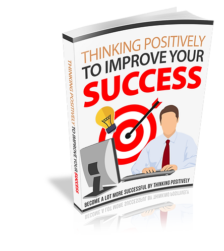 Thinking Positively To Improve Your Success