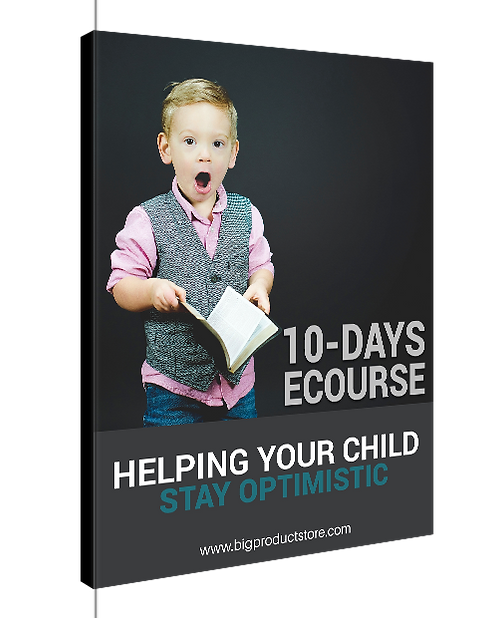 10-Day Ecourse Helping Your Child Stay Optimistic