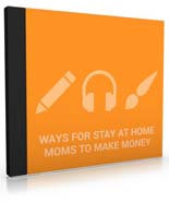 Ways For Stay At Home Moms To Make Money Audio Pack