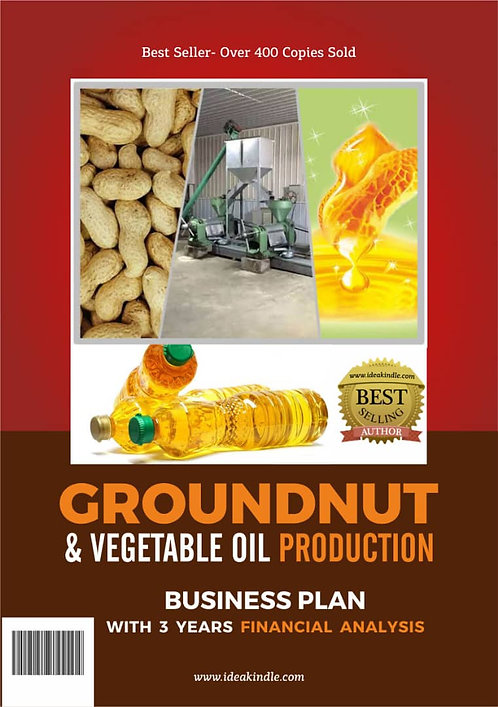 Ground Nut & Vegetable Oil Production Business Plan