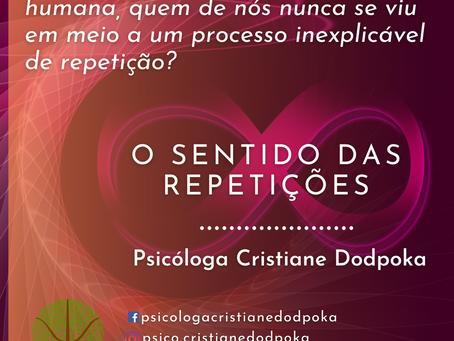 O SENTIDO DAS REPETIÇÕES